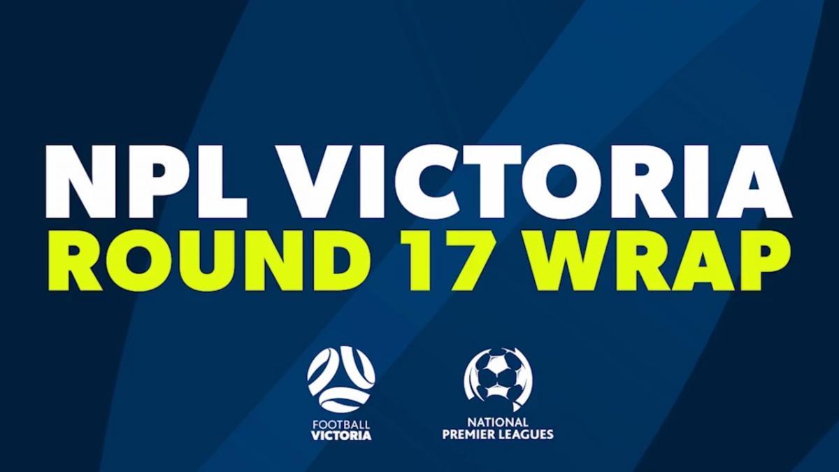 NPL Victoria Round 17 Wrap