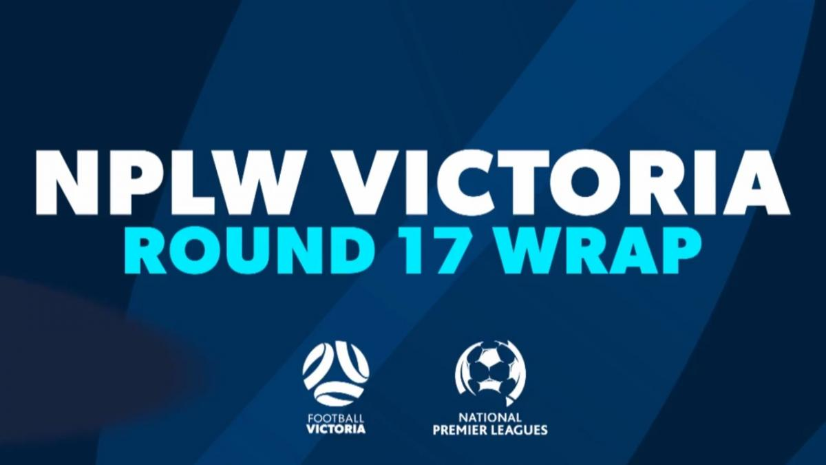NPLW Victoria Round 17 Wrap
