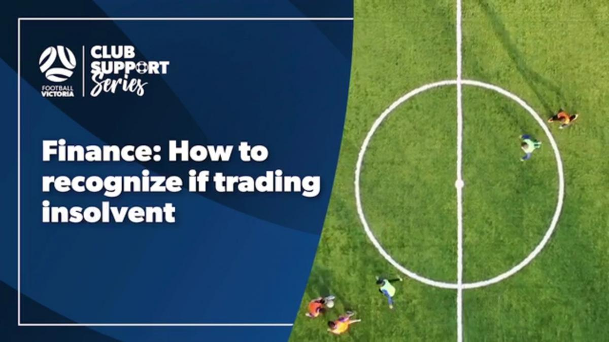 Club Support Series: Finance: How to Recognize if Trading Insolvent