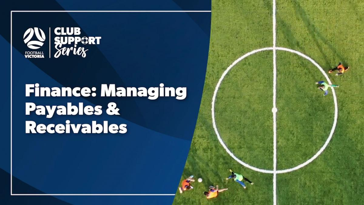 Club Support Series: Finance: Managing Payables & Receivables