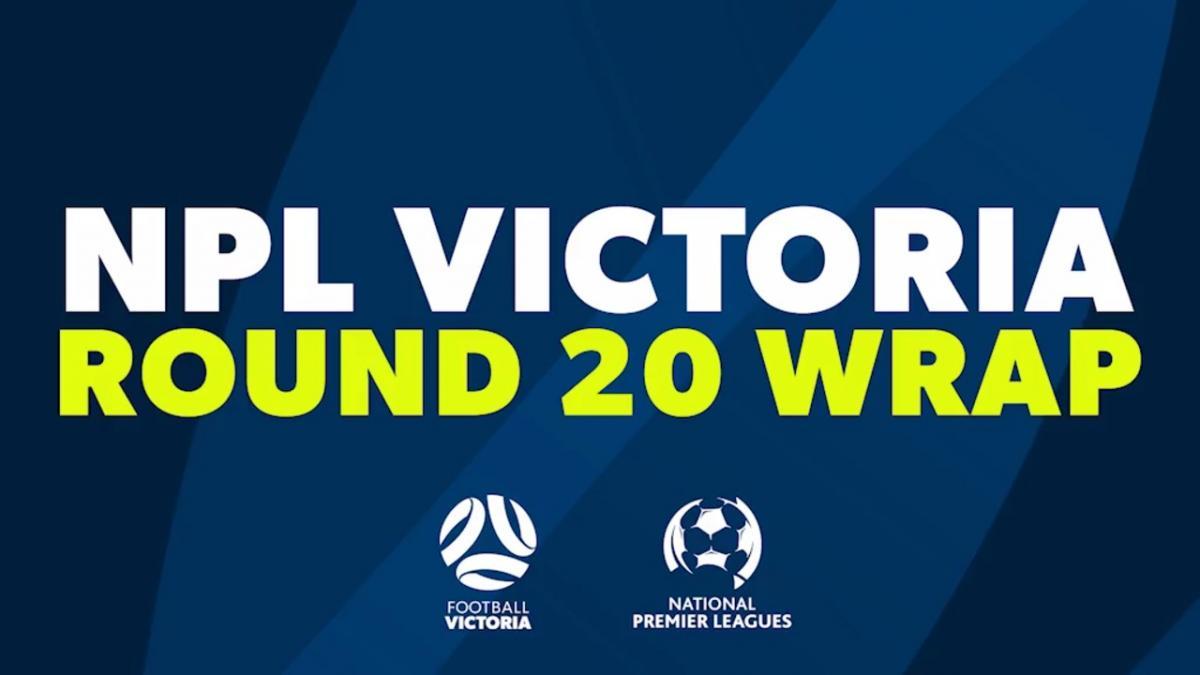 NPL Victoria Round 20 Wrap