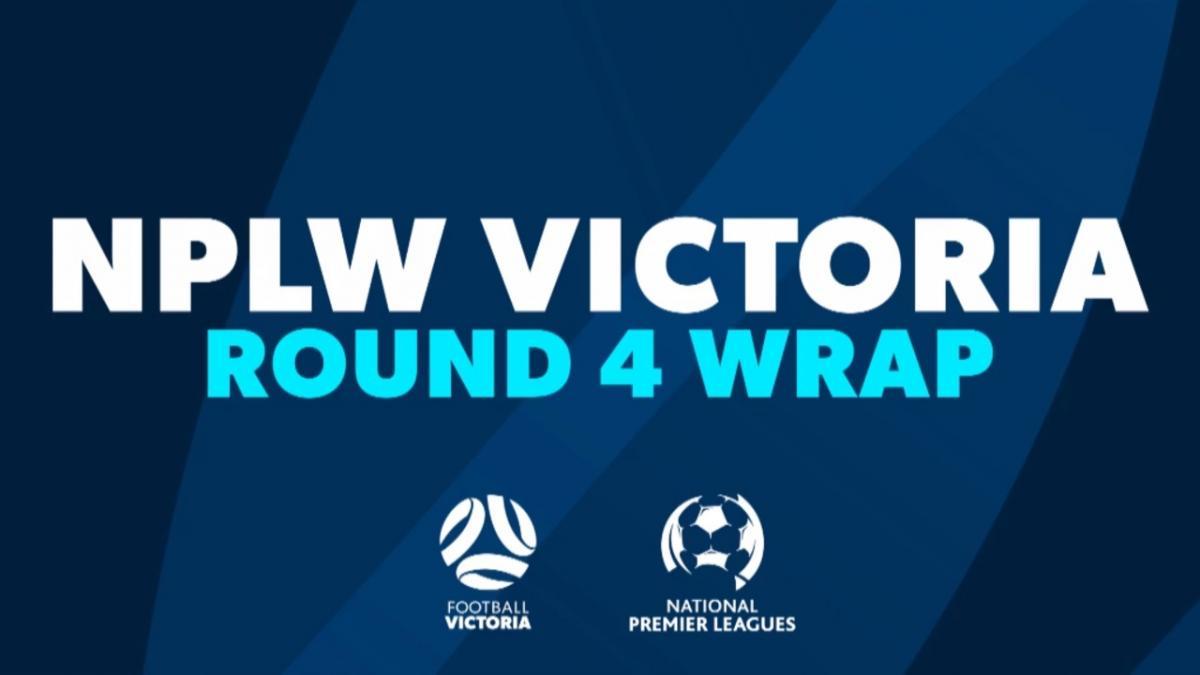 NPLW Victoria Round 4 Wrap