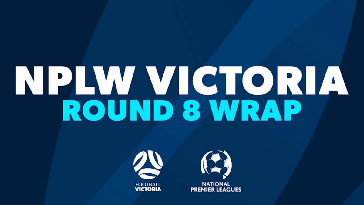 NPLW Victoria Round 8 Wrap
