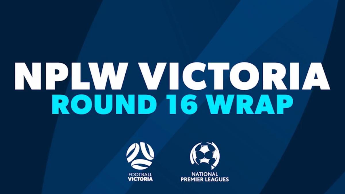 NPLW Victoria Round 16 Wrap